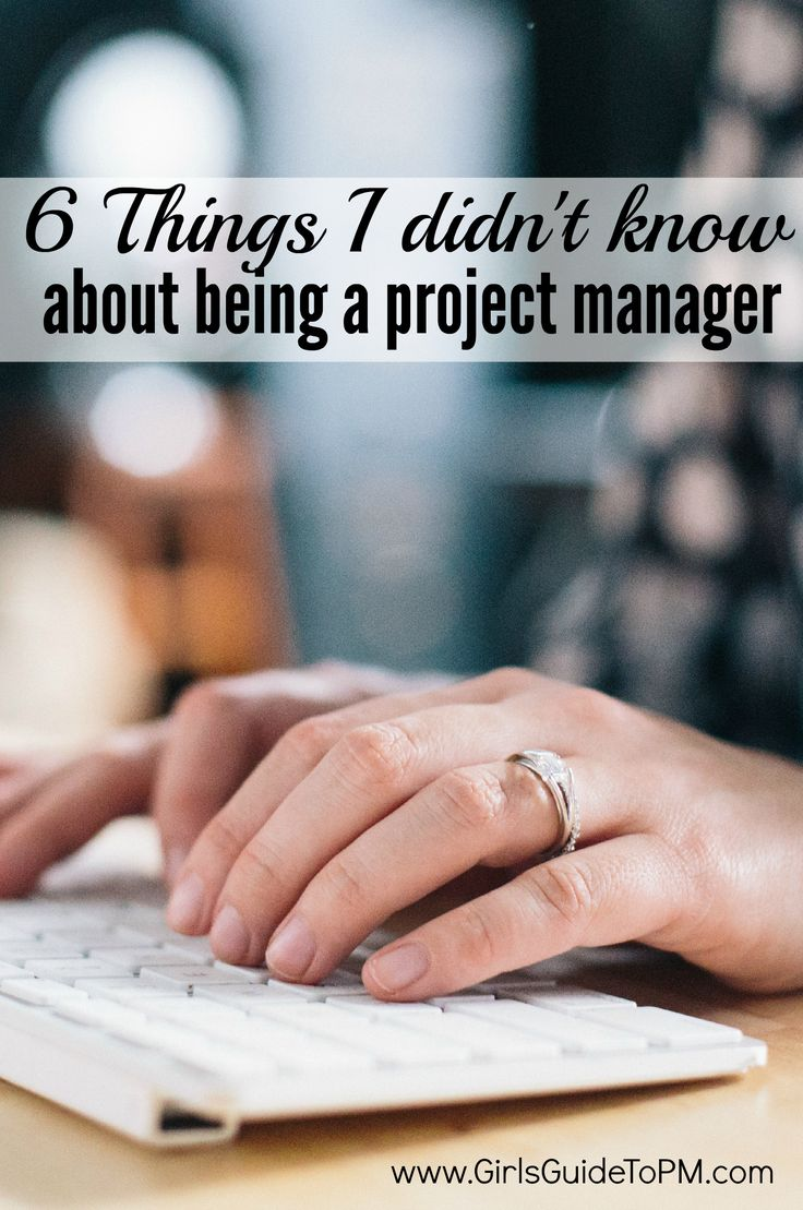 New to project management? Here are 6 things I didn't know about being a project manager. First: it's a great job!