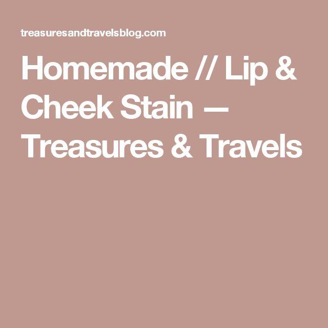 Homemade // Lip & Cheek Stain — Treasures & Travels