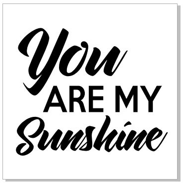 S0261 You are my Sunshine