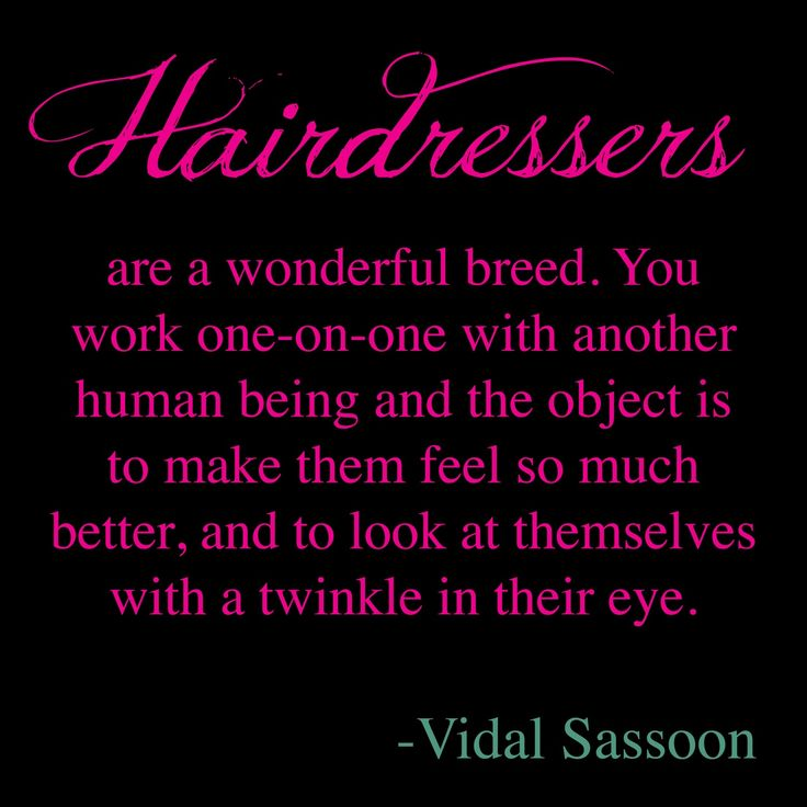 Best 25+ Hairdresser Sayings Ideas On Pinterest | Hair Stylist