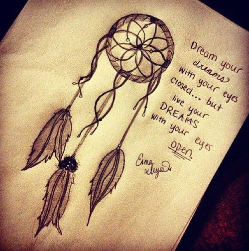 I love the simple sketch of the dream catcher.. possible good tattoo idea, different quote