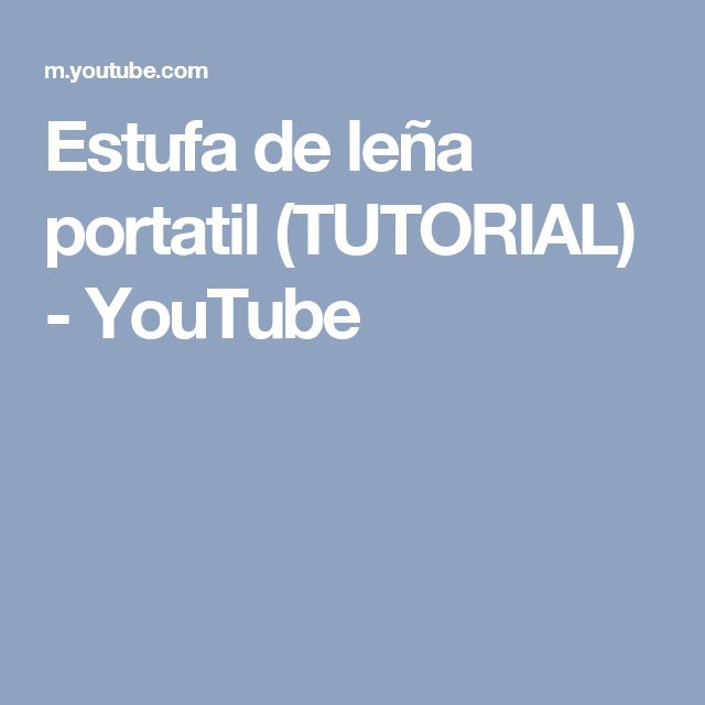 Estufa de leña portatil (TUTORIAL) - YouTube