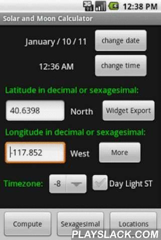 Solar And Moon Calculator  Android App - playslack.com ,  Calculates different sun and moon values of a desired position. The input can be manually or by GPS/Network.More informations can you find at: http://ftdevelop.pcriot.com/index.htmlAdditional Featues:- two different widget (6 hour or 12 hour update)- Google Map Indication- interface to IATA / ICAO DicitionaryValues:- two widgtes- sun/moon rise/set- three twilights- Julian day- GMST/LMST- azimuth (current/rise/set)- equation of time…