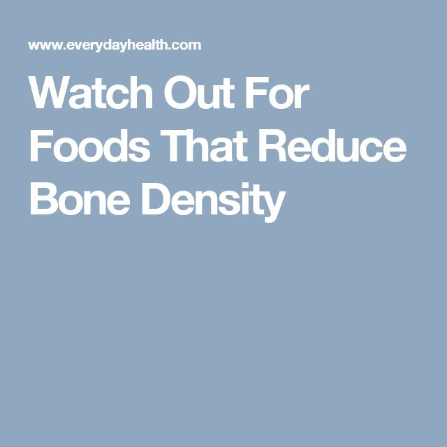 Watch Out For Foods That Reduce Bone Density