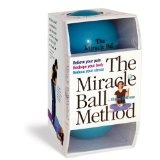 The Miracle Ball Method: Relieve Your Pain, Reshape Your Body, Reduce Your Stress [2 Miracle Balls Included] (Paperback)By Elaine Petrone