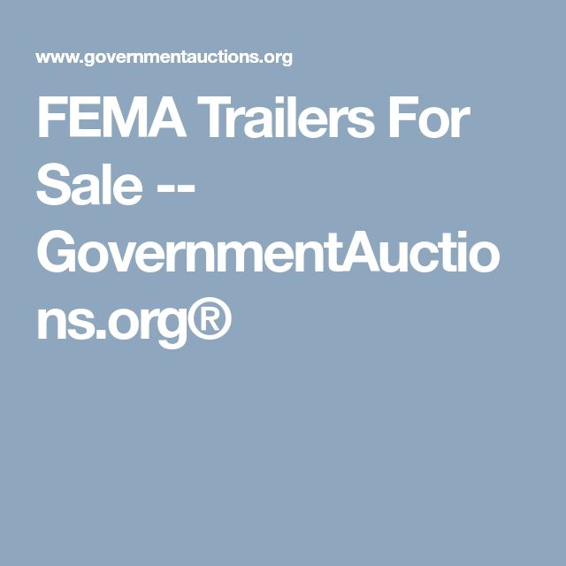 FEMA Trailers For Sale -- GovernmentAuctions.org®