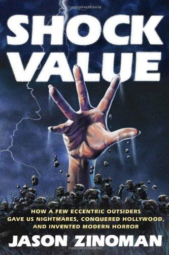 Bestseller books online Shock Value: How a Few Eccentric Outsiders Gave Us Nightmares, ConqueredHollywood, and Invented Modern Horror Jason Zinoman  http://www.ebooknetworking.net/books_detail-1594203024.html