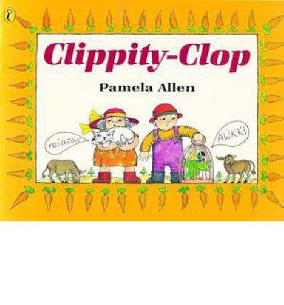 Clippity-clop : Pamela Allen : 9780140553321