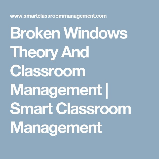 best broken windows theory ideas windows  broken windows theory and classroom management smart classroom management