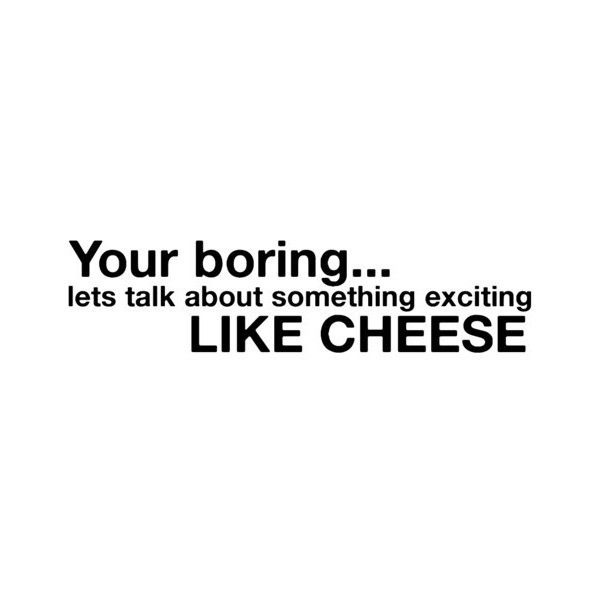Cheese quote by anni use ❤ liked on Polyvore