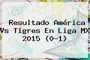 http://tecnoautos.com/wp-content/uploads/imagenes/tendencias/thumbs/resultado-america-vs-tigres-en-liga-mx-2015-01.jpg Liga MX 2015. Resultado América vs Tigres en Liga MX 2015 (0-1), Enlaces, Imágenes, Videos y Tweets - http://tecnoautos.com/actualidad/liga-mx-2015-resultado-america-vs-tigres-en-liga-mx-2015-01/