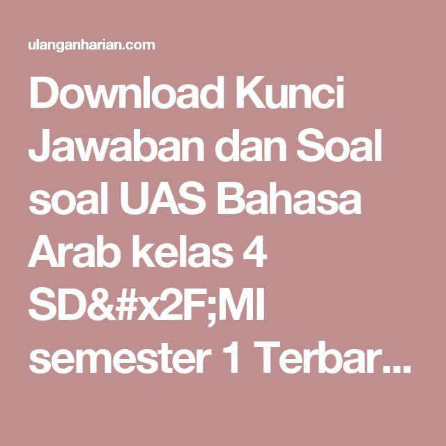Download Kunci Jawaban dan Soal soal UAS Bahasa Arab  kelas 4 SD/MI semester 1 Terbaru dan Terlengkap - UlanganHarian.Com