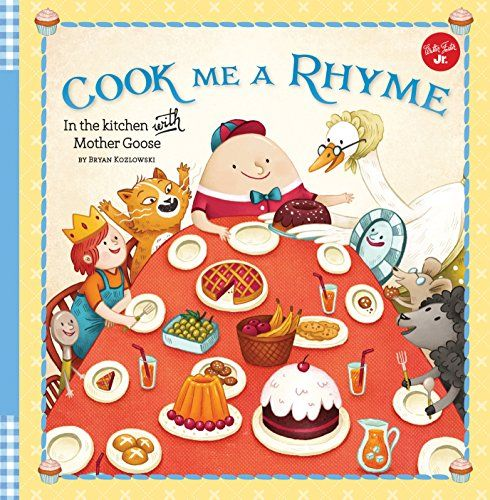 Cook Me A Rhyme In The Kitchen With Mother Goose By Brya