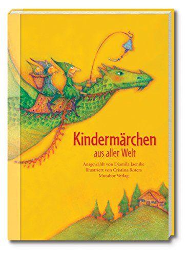 Kindermärchen aus aller Welt: Hundertundein Märchen in sieben Kapiteln. Ausgewählt von Djamila Jaenike,  illustriert von Cristina Roters von Mutabor Märchenstiftung http://www.amazon.de/dp/3952369241/ref=cm_sw_r_pi_dp_n.erwb0TWSAMV