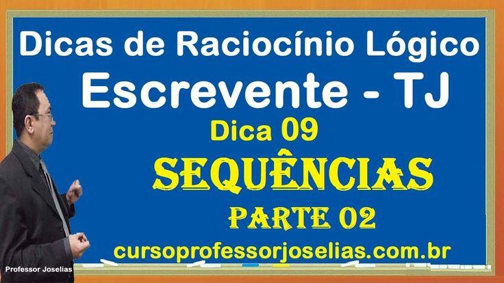 DICA 09 DE 10 RACIOCÍNIO LÓGICO CONCURSO ESCREVENTE TJ SEQUENCIAS PARTE 2