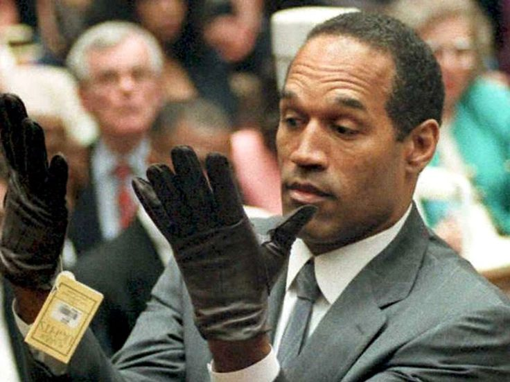 O J trial. The glove didn't fit and the state lost their case