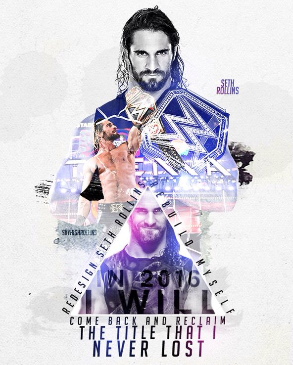 Seth Rollins motivation for Winning back His WWE World Heavyweight Championship That He Never Lost