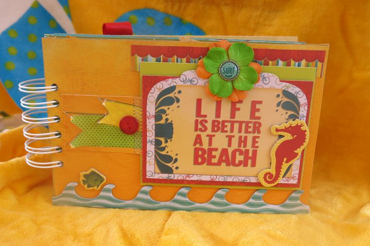 Life Is Better At THe Beach - Scrapbook.com