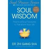 Soul Wisdom: Practical Soul Treasures to Transform Your Life (Soul Power) (Paperback)By Zhi Gang Sha