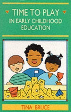 Time to Play in Early Childhood Education by Tina Bruce, http://www.amazon.co.uk/dp/0340538783/ref=cm_sw_r_pi_dp_LQDTtb0TH59DK