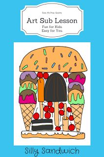 Art Sub Plan for all ages - Silly Sandwich -Easy to teach and fun to do lesson with no prep, open ended, and many examples. Great for classroom teachers, art teachers and subs. Great addition to a sub tub.
