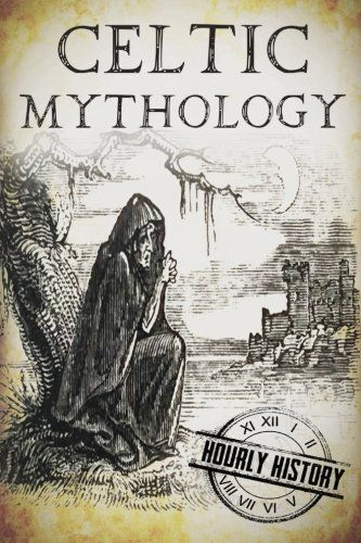 Celtic Mythology: A Concise Guide to the Gods, Sagas and ...