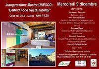 Alla Casa del Boia di Lucca, mercoledì 9 dicembre ore 14:30, inaugurazione della mostra Unesco 'Behind Food Sustainability - Il Cibo e l'Ambiente', un'occasione per presentare pubblicamente l'Appennino Tosco Emiliano come Riserva 'Uomo e Biosfera' dell'UNESCO.