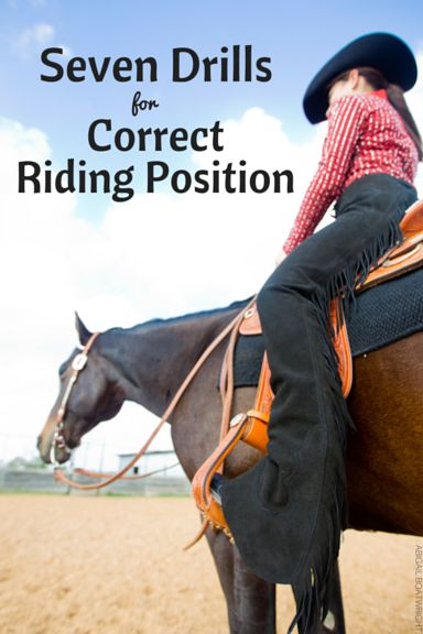 Seven drills for correct riding position. Perfect your alignment in the saddle with these equitation and horsemanship exercises.