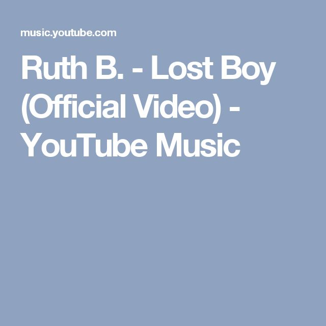 Ruth B. - Lost Boy (Official Video) - YouTube Music