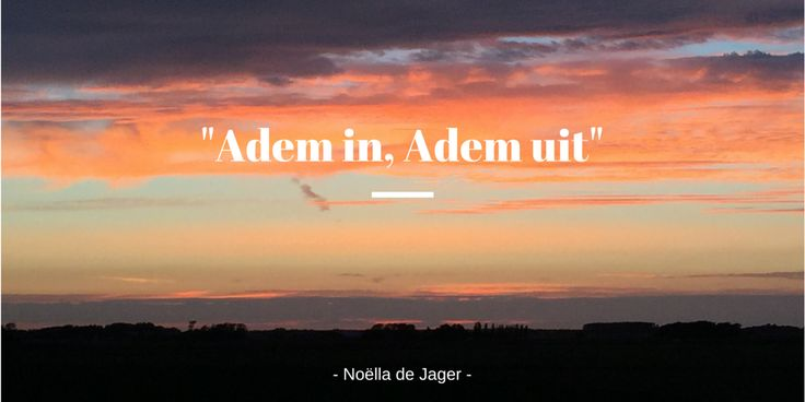 Adem in, adem uit #blog #goodplace2work #community #groeien #powervrouwen
