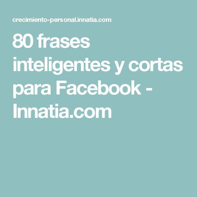 80 frases inteligentes y cortas para Facebook - Innatia.com