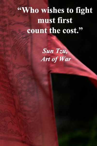 """""""Who wishes to fight must first count the cost."""" – Sun Tzu – On monastery banner image, Gampo Abbey, Nova Scotia, Canada, taken by Florence McGinn – Explore quotes of wisdom at http://www.examiner.com/article/wise-quotes-to-inspire-learning-and-springboard-action?cid=rss"""