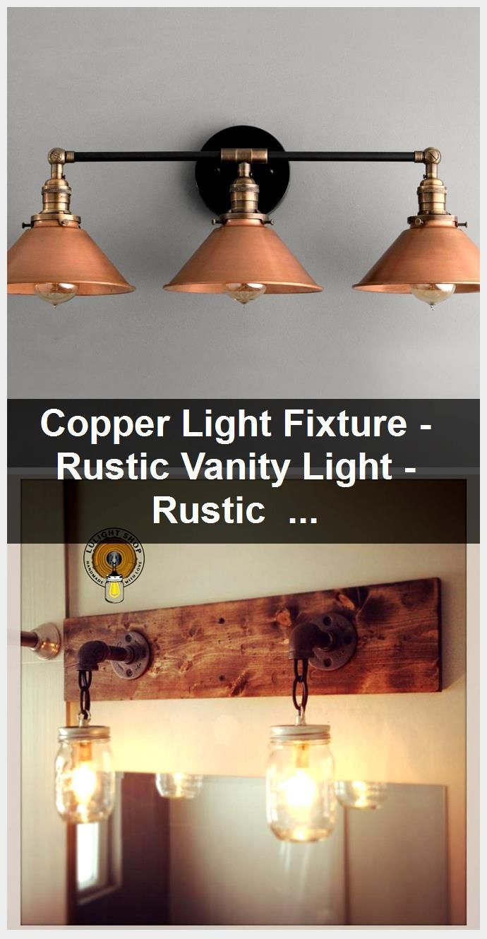 Pin By Tuncada On Master Suite Ideas In 2020 Rustic Vanity Lights Copper Lighting Vanity Light Fixtures