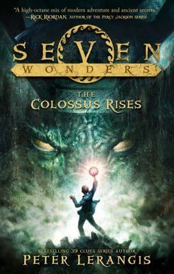 The colossus rises  by Lerangis, Peter . Series: Seven wonders : bk. 1. HarperCollins, 2013