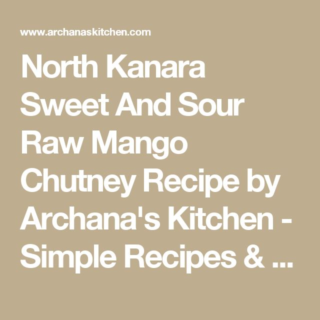 North Kanara Sweet And Sour Raw Mango Chutney Recipe by Archana's Kitchen - Simple Recipes & Cooking Ideas