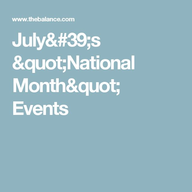 """July's """"National Month"""" Events"""