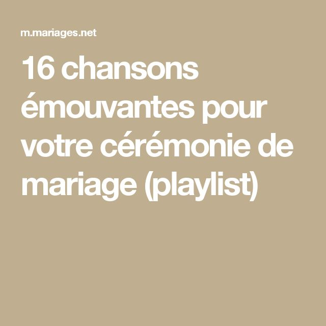 16 chansons émouvantes pour votre cérémonie de mariage (playlist)