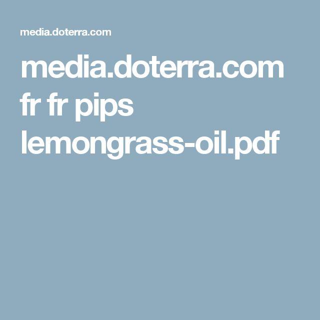 media.doterra.com fr fr pips lemongrass-oil.pdf