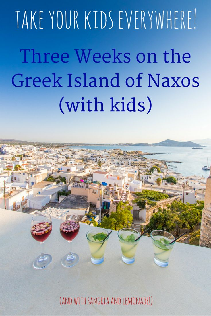 Ever thought about heading to a Greek island for several weeks, with or without kids? We spent three weeks in Naxos. This was our experience...