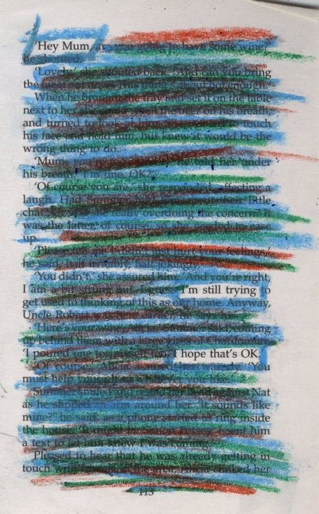 I like how the artist Emily Davies used crayon instead of the usual black pen in this piece of black-out poetry…makes it appear more childlike and vulnerable.