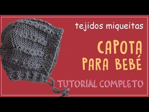 * Tejidos Miqueitas *: Video Capota Bebé