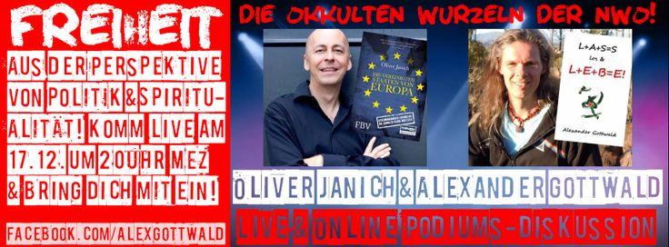 Oliver Janich & Alexander Gottwald LIVE – die okkulten Wurzeln der NWO – Freiheit spirituell & politisch http://alexandergottwald.com/1039/oliver-janich-alexander-gottwald-live-die-okkulten-wurzeln-der-nwo-freiheit-spirituell-politisch/
