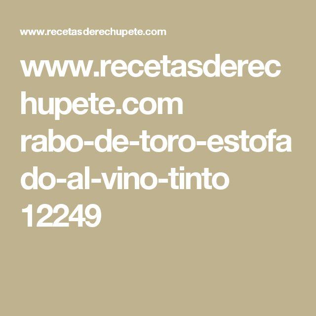 www.recetasderechupete.com rabo-de-toro-estofado-al-vino-tinto 12249