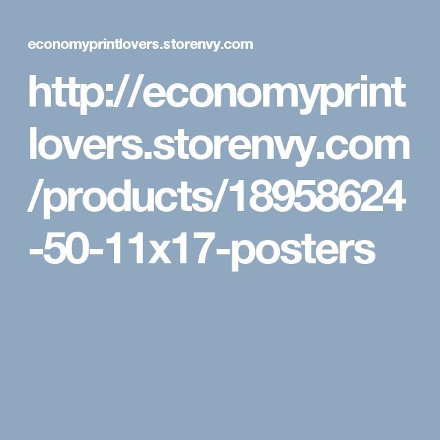http://economyprintlovers.storenvy.com/products/18958624-50-11x17-posters