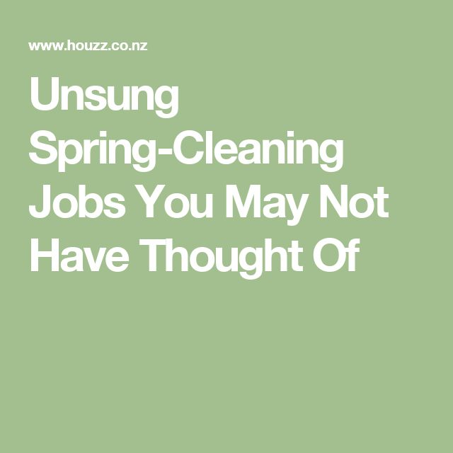 Unsung Spring-Cleaning Jobs You May Not Have Thought Of