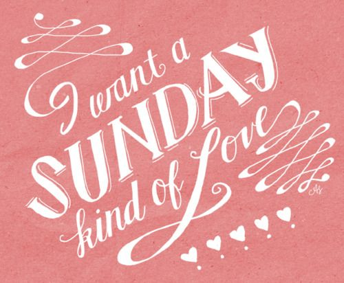 "a love to last past Saturday night....  ""Sunday Kind of Love"" - Etta James"