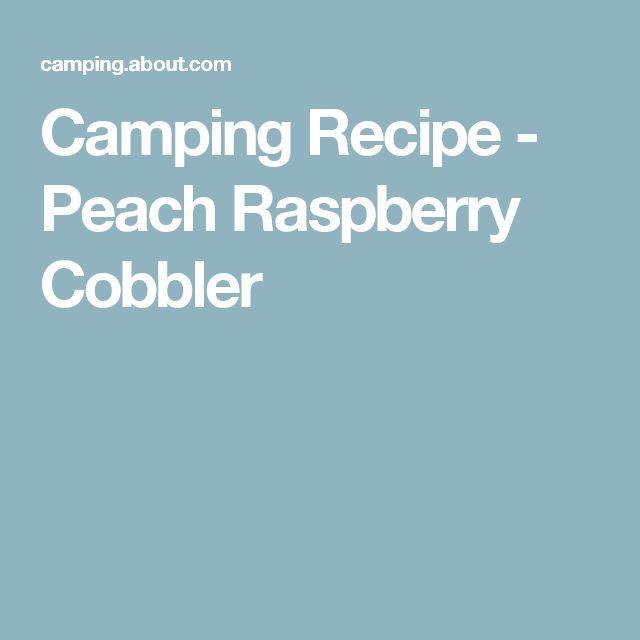 Camping Recipe - Peach Raspberry Cobbler