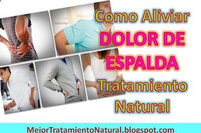 Cómo #Aliviar el #Dolor de #Espalda causas síntomas #TratamientoNatural. Cual es el Mejor #RemedioNatural para los dolores de Espalda y lumbalgia o ciática.