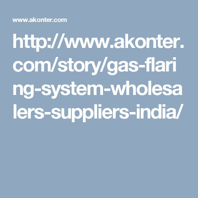 http://www.akonter.com/story/gas-flaring-system-wholesalers-suppliers-india/
