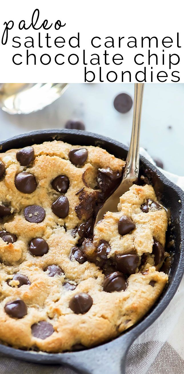 Deep Dish Salted Caramel Chocolate Chip Blondies is a secretly healthy…
